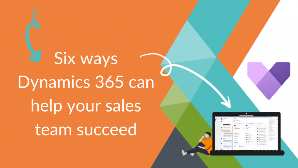 Six Ways Dynamics 365 can help your sales team succeed - Megan's first blog