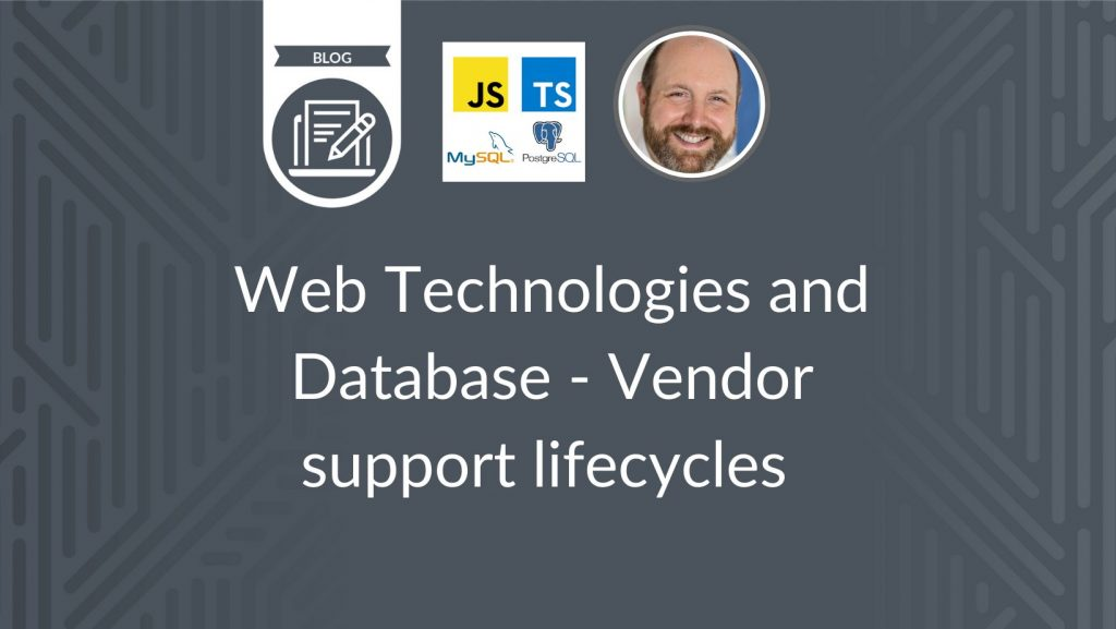 Web Technologies and Database - Vendor support lifecycles