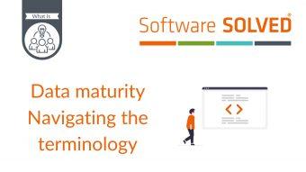 Data maturity, navigating the teminology