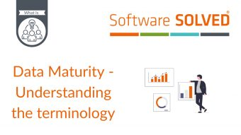 Data Maturity - Understanding the terminology