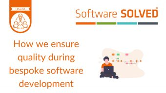 How we ensure quality during bespoke software development