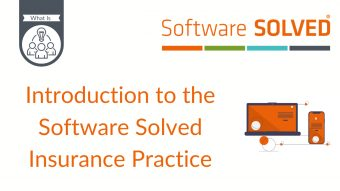 Introduction to the Software Solved Insurance Practice