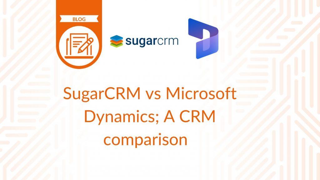 SugarCRM vs Microsoft Dynamics - blog cover