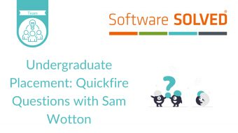Undergraduate Placement_ Quickfire Questions with Sam Wotton