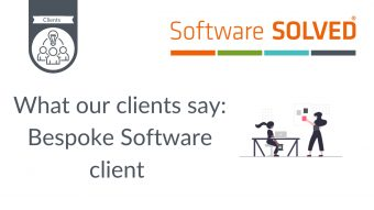 What our clients say_ they support our bespoke software