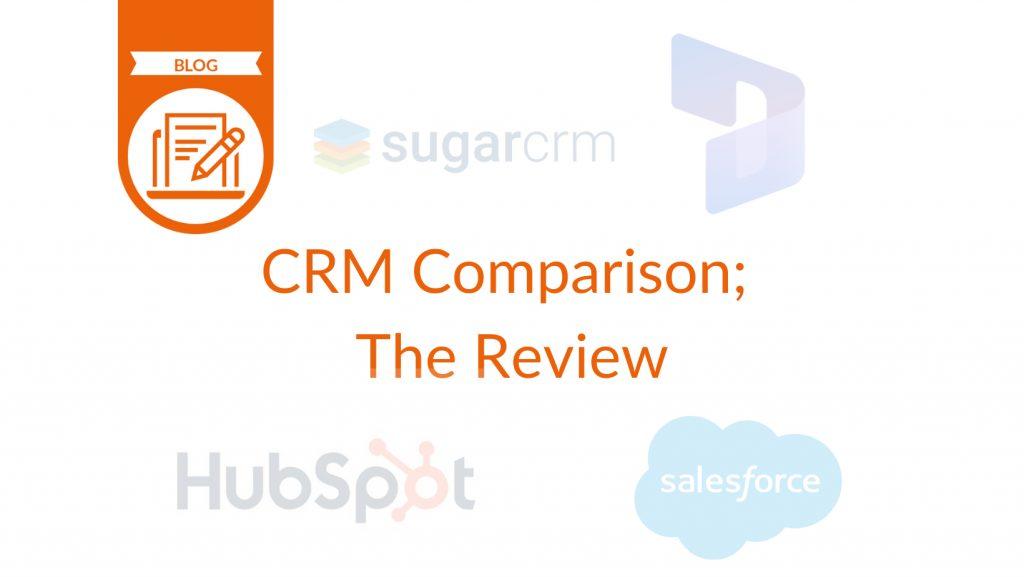 CRM Comparison; The Review - blog