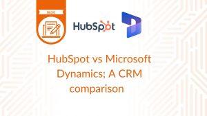 HubSpot vs Microsoft Dynamics - Blog cover