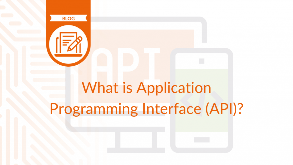 What is Application Programming Interface (API)