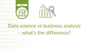 Data science vs business analysis