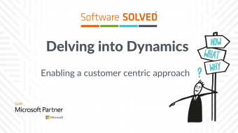 Delving into Dynamics - Get a central view of your data; Enabling Team Collaboration